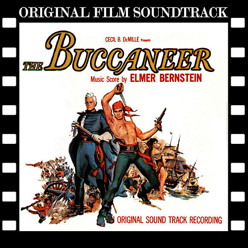 The Buccaneer (Original Film Soundtrack) von Elmer Bernstein
