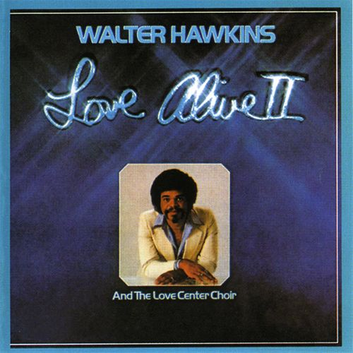 Love Alive 2 von Walter Hawkins & the Hawkins Family