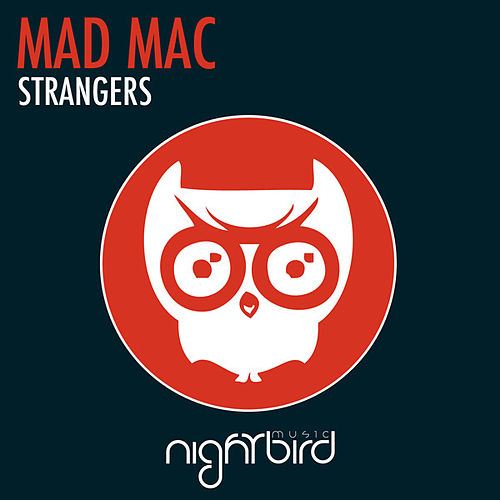 Strangers by Mad Mac
