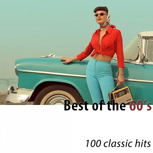 Best of the 60's (100 Classic Hits) de Various Artists