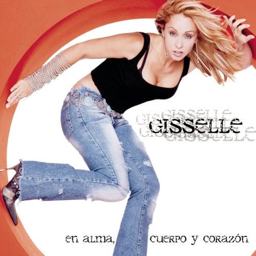 En Alma, Cuerpo Y Corazon by Gisselle