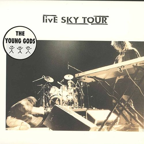 Live Sky Tour by The Young Gods