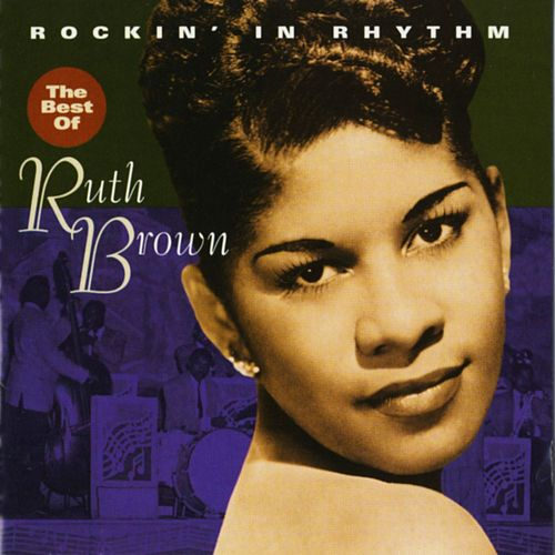 Rockin' In Rhythm - The Best Of Ruth Brown by Ruth Brown