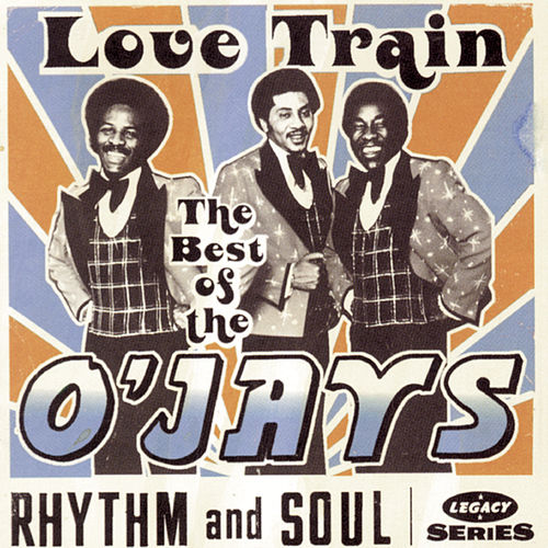 The Best Of The O'Jays:  Love Train by The O'Jays