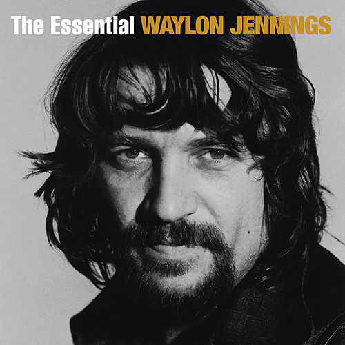 The Essential Waylon Jennings de Waylon Jennings