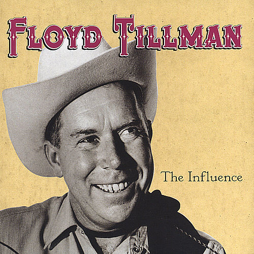 The Influence by Floyd Tillman