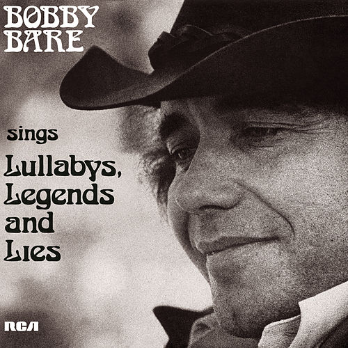 Bobby Bare Sings Lullabys, Legends And Lies (And More) von Bobby Bare