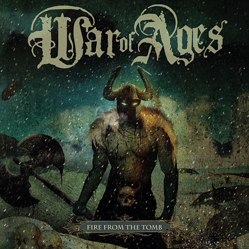 Fire From The Tomb by War of Ages