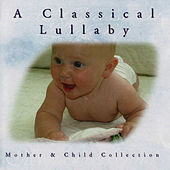 Mother & Child Collection - A Classical Lullaby by The London Fox Players