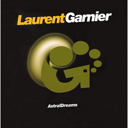 Astral Dreams de Laurent Garnier