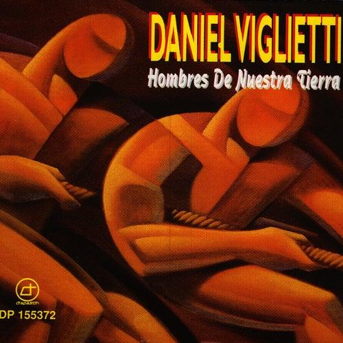 Hombres De Nuestra Tierra de Daniel Viglietti