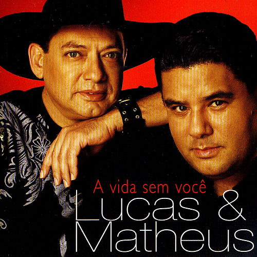 A vida sem você von Lucas & Matheus