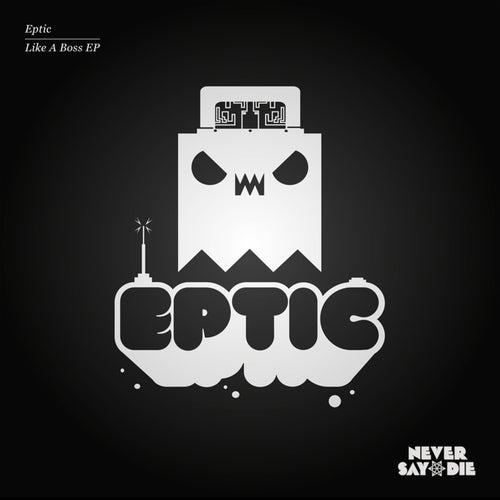 Like A Boss EP de Eptic
