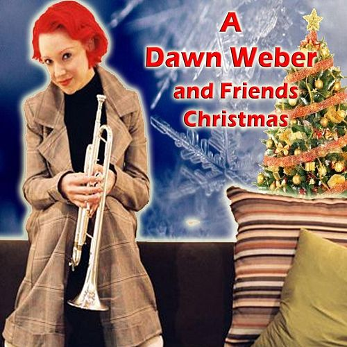 A Dawn Weber and Friends Christmas by Dawn Weber