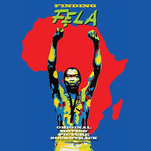 Finding Fela - Original Motion Picture Soundtrack by Fela Kuti