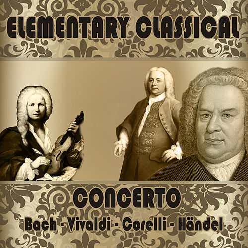Elementary Classical. Concerto by Various Artists