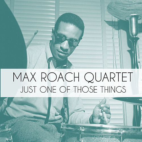 Just One of Those Things de Max Roach