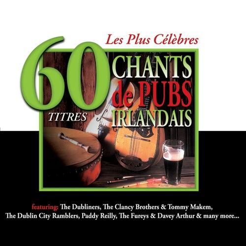 Les Plus Célèbres Chants de Pubs Irlandais - 60 Titres by Various Artists