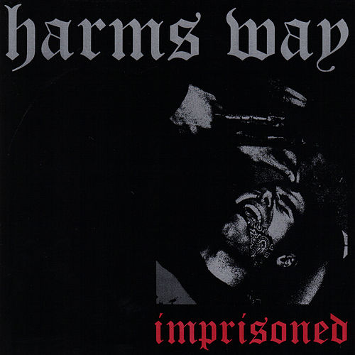 Imprisoned by Harms Way