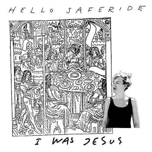 I Was Jesus by Hello Saferide