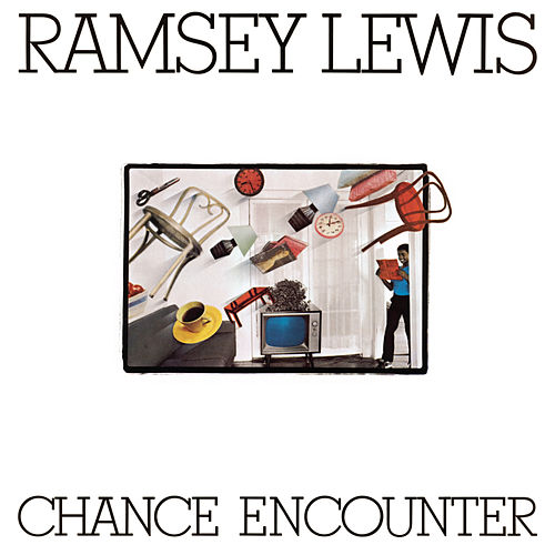 Chance Encounter by Ramsey Lewis