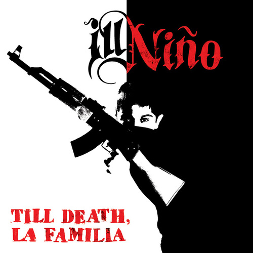 Till Death, La Familia de Ill Nino