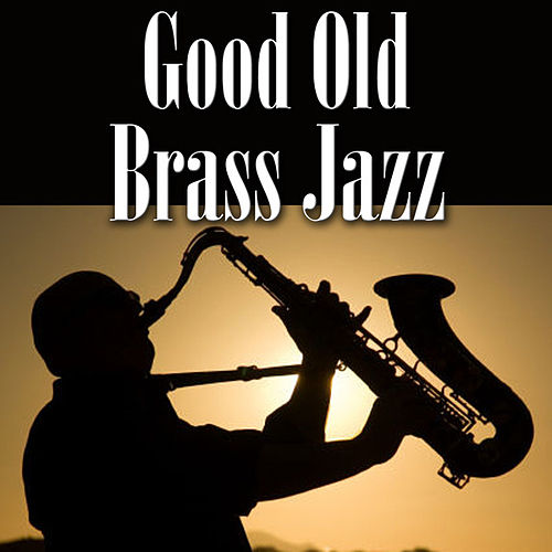 Good Old Brass Jazz von Various Artists