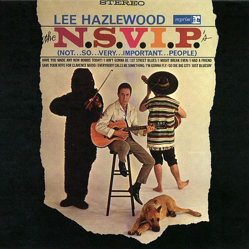 The N.S.V.I.P.'s (Not...So...Very...Important...People) von Lee Hazlewood