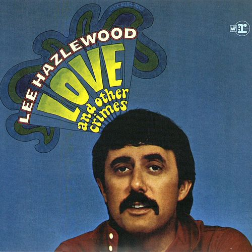 Love and Other Crimes von Lee Hazlewood