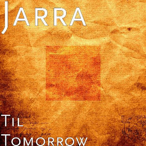 Til Tomorrow von Jarra