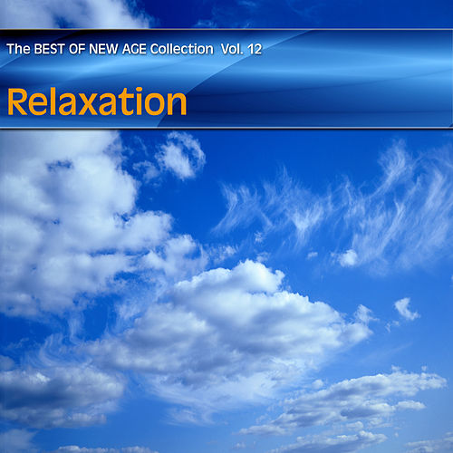 Best of New Age Collection Vol.12 - Relaxation de Various Artists