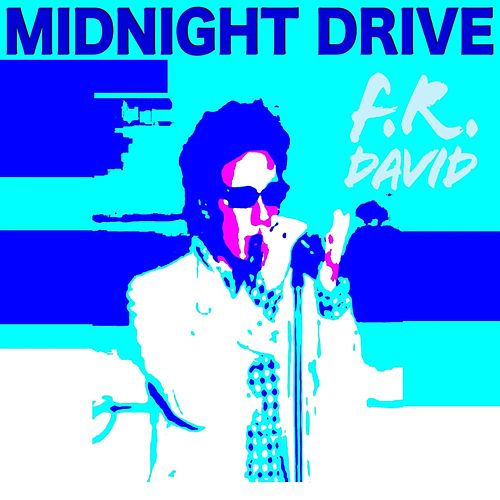 Midnight Drive by F. R. David