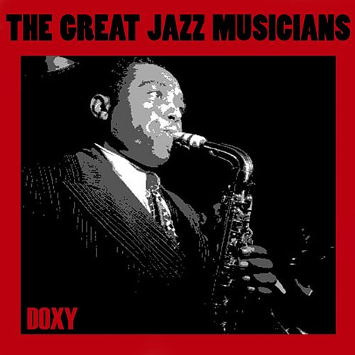 The Great Jazz Musicians (Doxy Collection) de Various Artists
