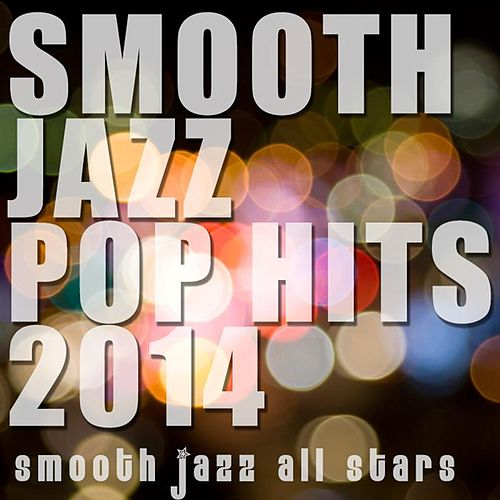 Smooth Jazz Pop Hits 2014 von Smooth Jazz Allstars