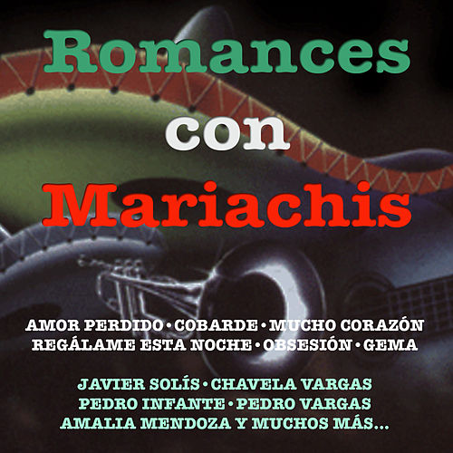 Romances Con Mariachis by Various Artists