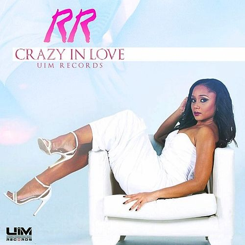 Crazy In Love - Single by RR