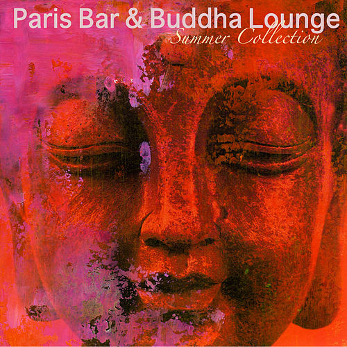 Paris Bar & Buddha Lounge Summer Collection – Cocktail Bar Music, Café Lounge, Lounge Bar American by Bar Lounge