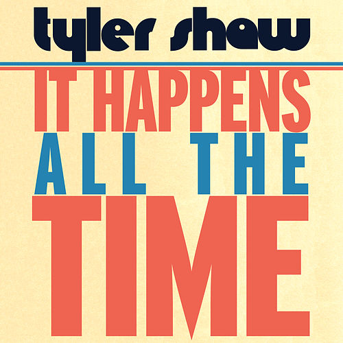 It Happens All the Time by Tyler Shaw