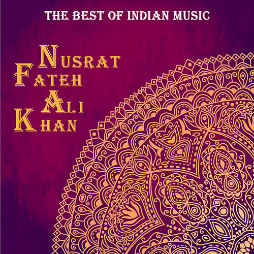 The Best of Indian Music: The Best of Nusrat Fateh Ali Khan de Nusrat Fateh Ali Khan