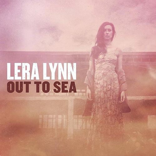 Out to Sea by Lera Lynn