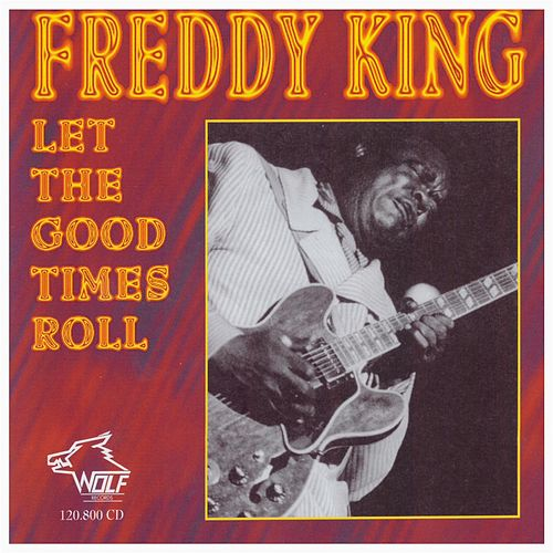 Let the Good Times Roll [Wolf] de Freddie King