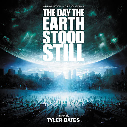 The Day The Earth Stood Still (Original Motion Picture Soundtrack) von Tyler Bates