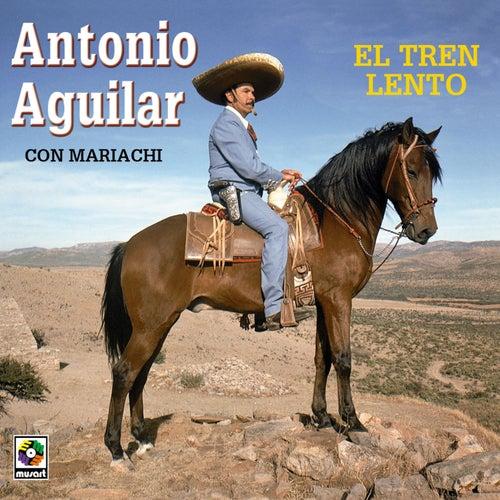 El Tren Lento de Antonio Aguilar