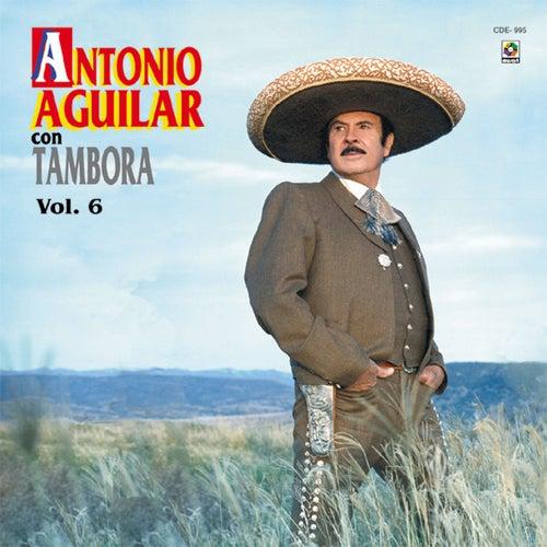 Antonio Aguilar Con Tambora, Vol. 6 de Antonio Aguilar