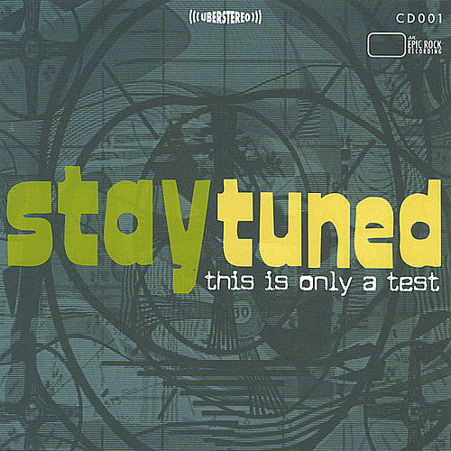 This Is Only A Test by Stay Tuned