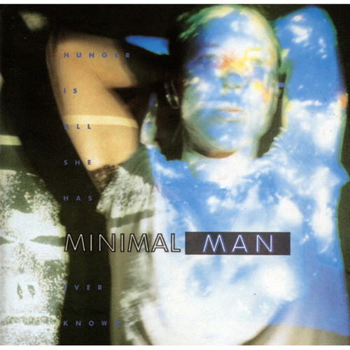 Hunger Is All Shes Ever Known von Minimal Man
