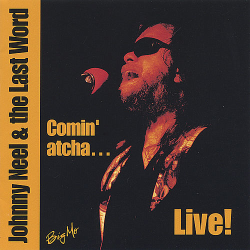 Comin' Atcha by Johnny Neel