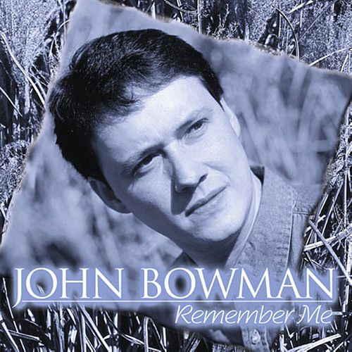 Remember Me de John Bowman