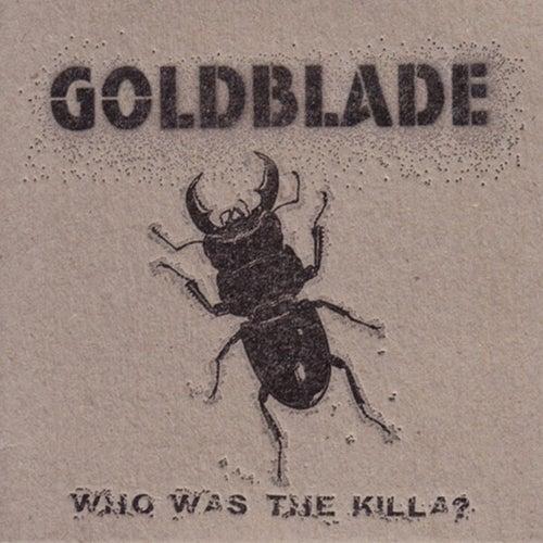 Who Was The Killa? by Goldblade