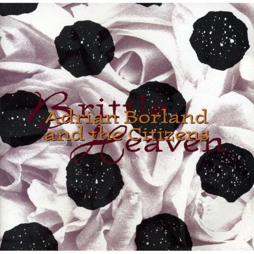 Brittle Heaven by Adrian Borland
